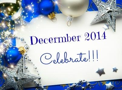 December 2014 – Celebrate!!!