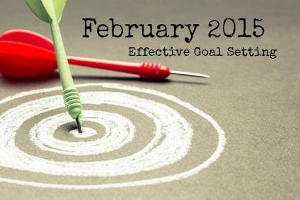 February 2015- Effective Goal Setting