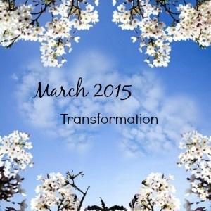 March 2015- Transformation