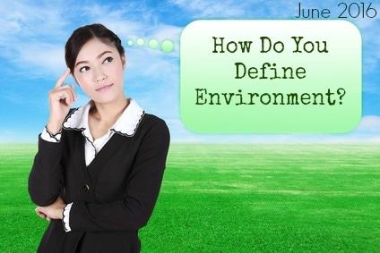 June 2016-How Do You Define Environment?