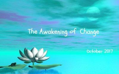 October 2017-The Awakening of Change