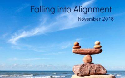 November 2018- Falling into Alignment