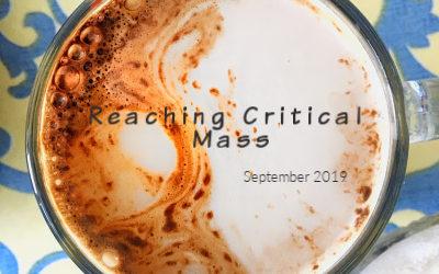 September 2019- Reaching Critical Mass