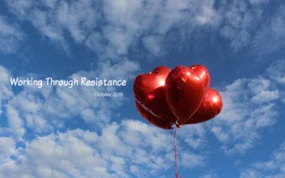 October 2019- Working Through Resistance