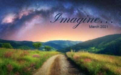 March 2021- Imagine