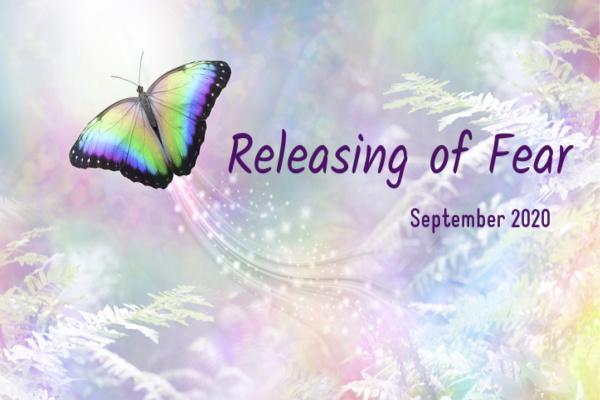 September 2020-Releasing of Fear