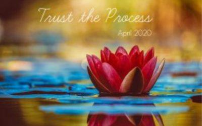 April 2020- Trust the Proess