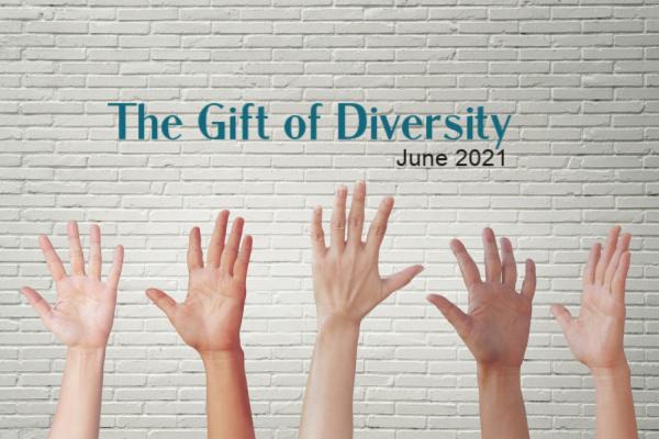 June 2021- The Gift of Diversity